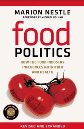 Food Politics, el libro escrito por Marion Nestle que no puede faltar en la biblioteca de los que nos preocupamos por la alimentación de la población.