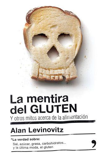 portada_la-mentira-del-gluten_alan-levinovitz_201603011842